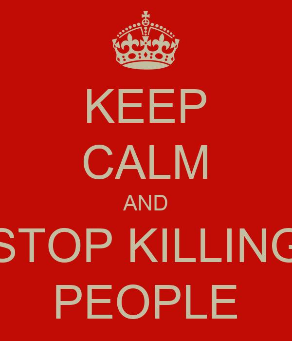 KEEP CALM AND STOP KILLING PEOPLE Poster | jason | Keep ...