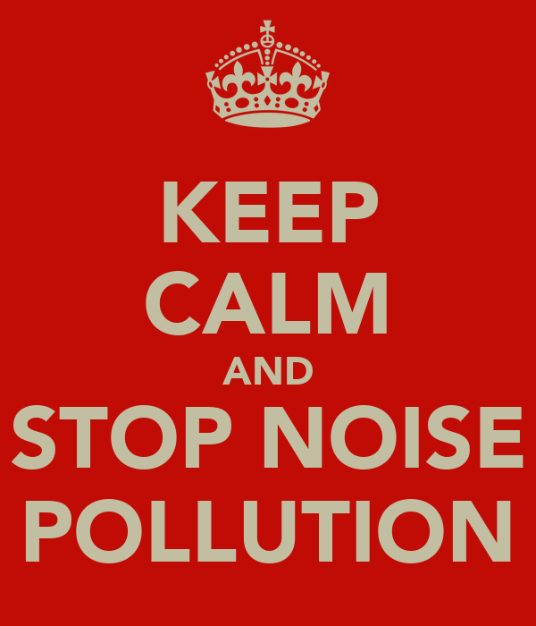 KEEP CALM AND STOP NOISE POLLUTION Poster | LEO | Keep ...