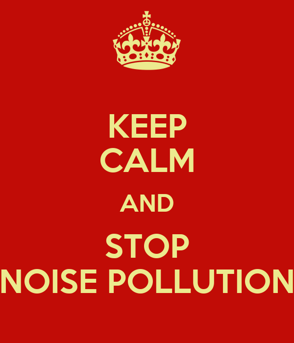 KEEP CALM AND STOP NOISE POLLUTION Poster | VIRAJ | Keep ...