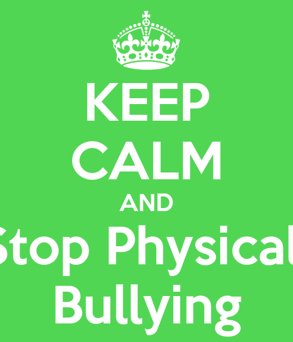 physical bullying There are many types of bullying to be aware of cyber bullying, social bullies, verbal bullying, school bullies physical bullying is a serious problem.