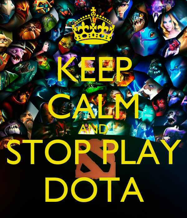 how to stop playing dota essay How do i stop getting addicted to dota 2 update cancel  how can i stop playing dota 2 why is dota so addictive how do i get rid of my dota addiction.