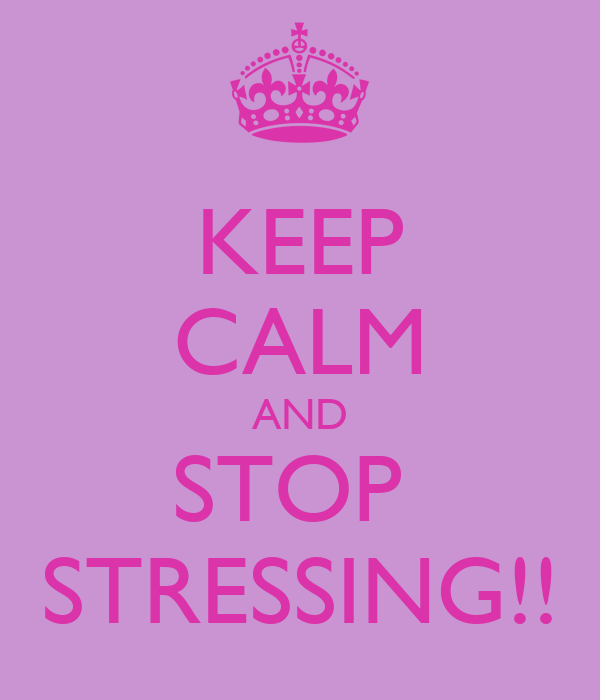 how to keep from stressing
