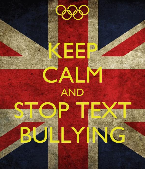 Keep calm and stop text bullying poster nathan keep calm o matic