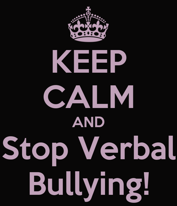 KEEP CALM AND Stop Verbal Bullying! Poster | Mohamed ...