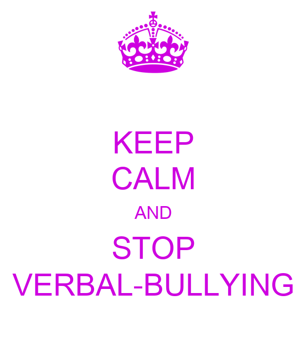 KEEP CALM AND STOP VERBAL-BULLYING Poster | Taylor | Keep ...