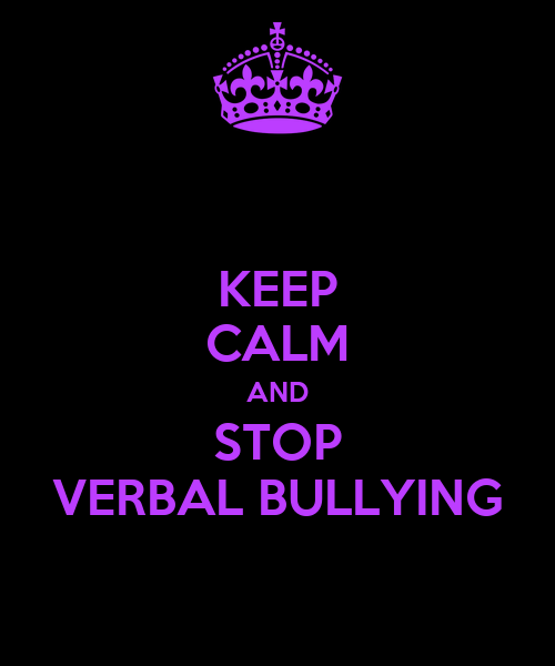KEEP CALM AND STOP VERBAL BULLYING Poster | S | Keep Calm ...