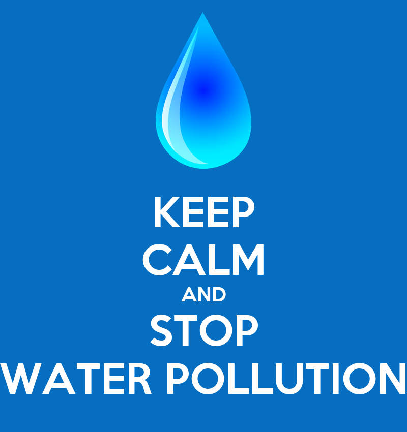 KEEP CALM AND STOP WATER POLLUTION Poster | Hello | Keep ...