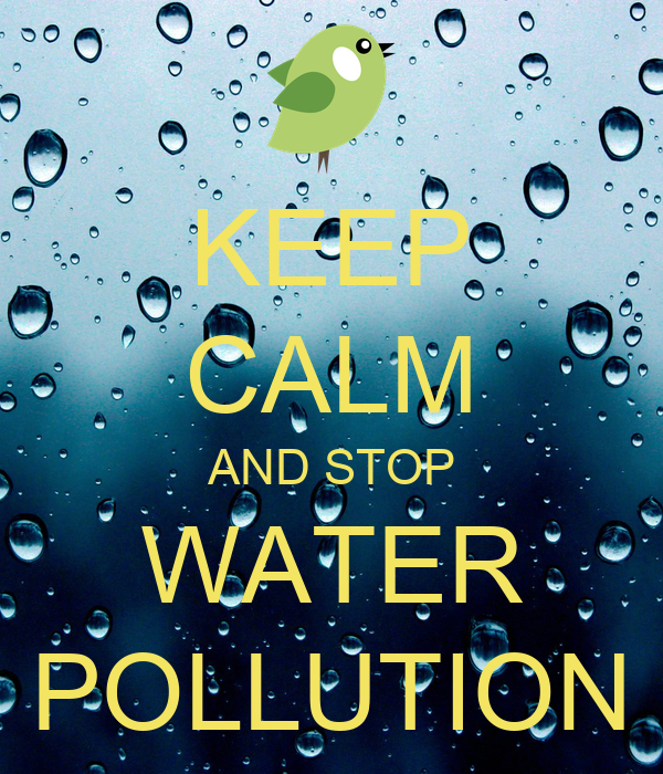 KEEP CALM AND STOP WATER POLLUTION Poster | water ...