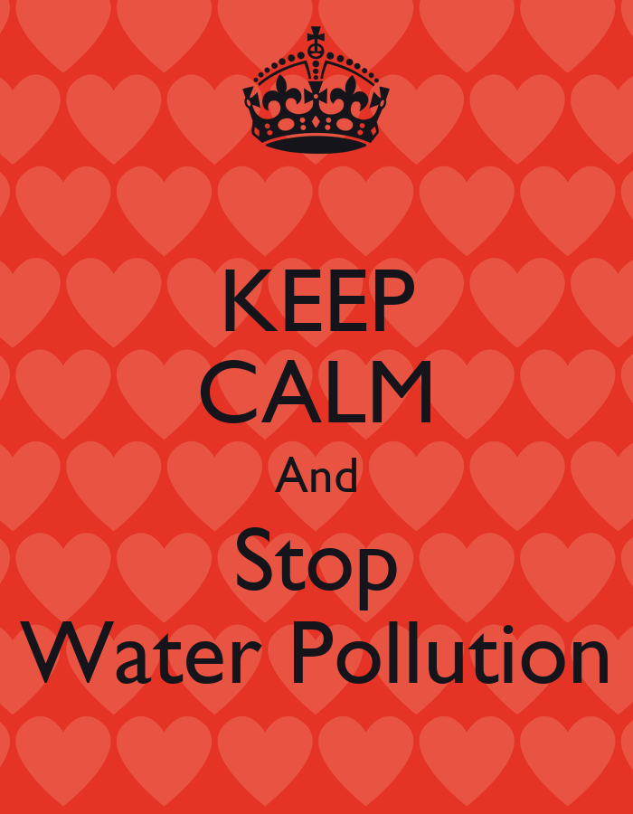 KEEP CALM And Stop Water Pollution Poster | xboxggx | Keep ...