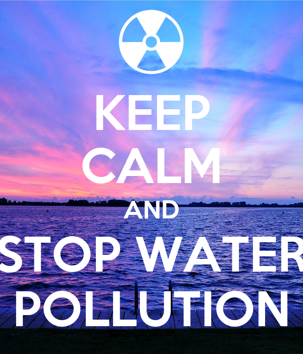 KEEP CALM AND STOP WATER POLLUTION Poster ...
