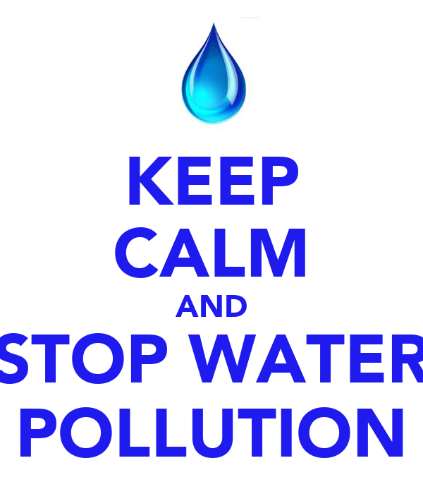 KEEP CALM AND STOP WATER POLLUTION Poster | RHEA | Keep ...