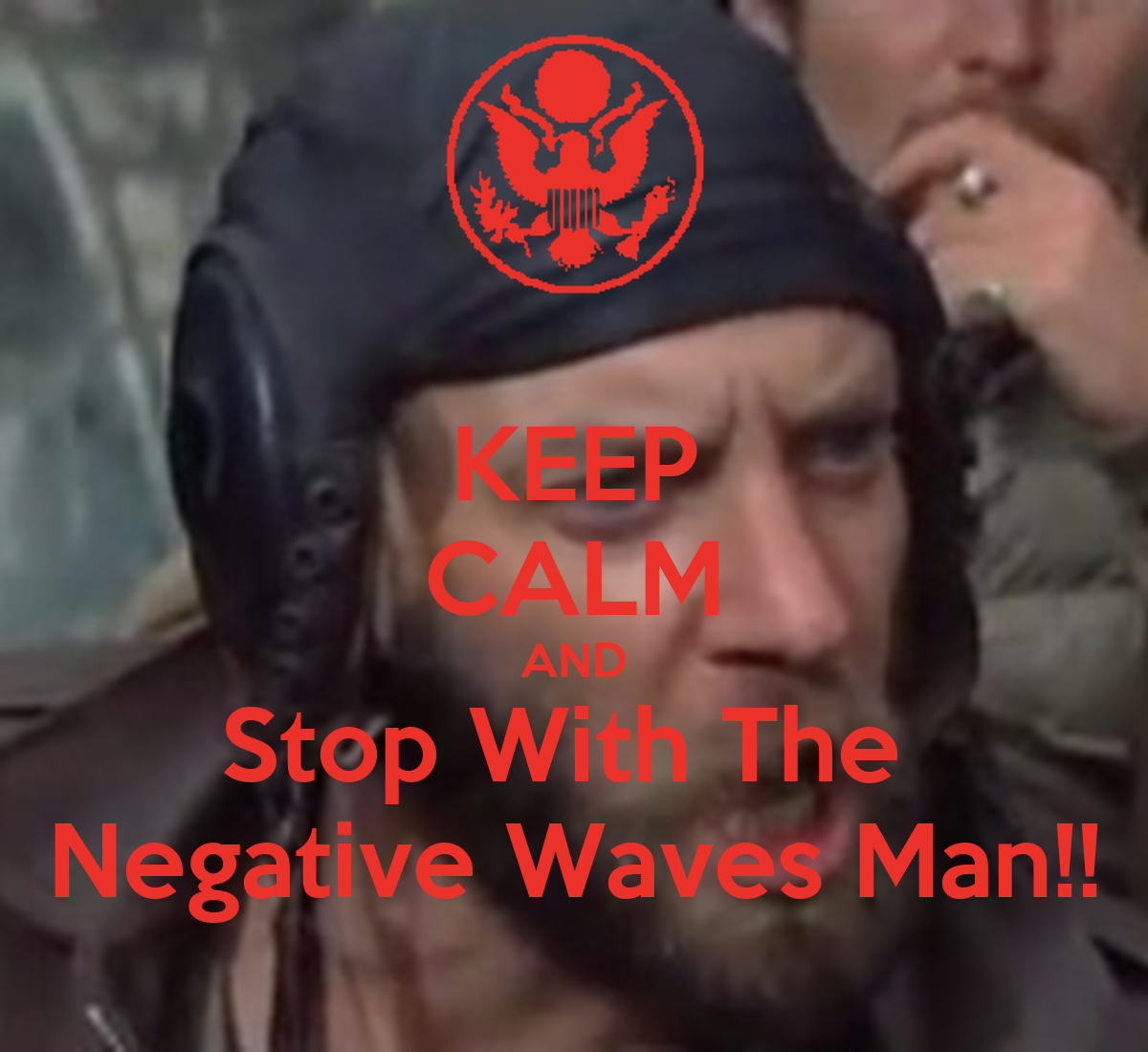 keep-calm-and-stop-with-the-negative-wav