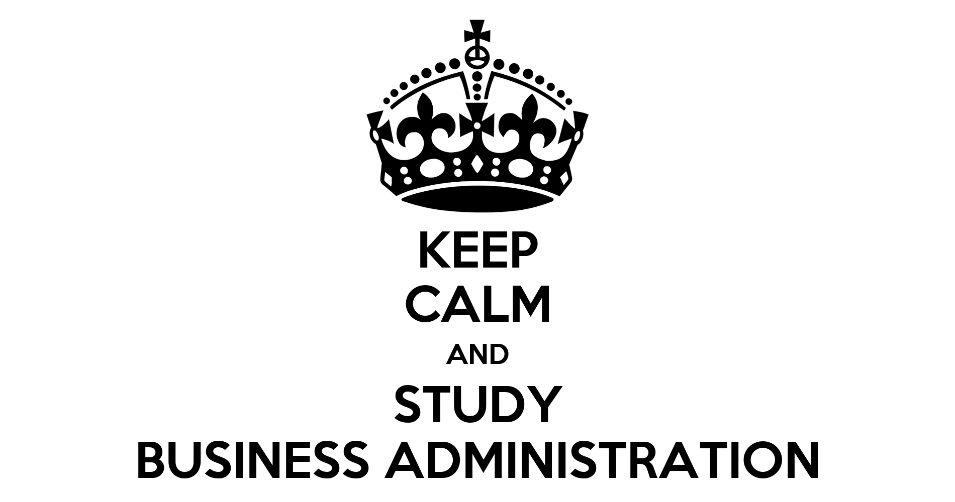 Why Study Business Administration?