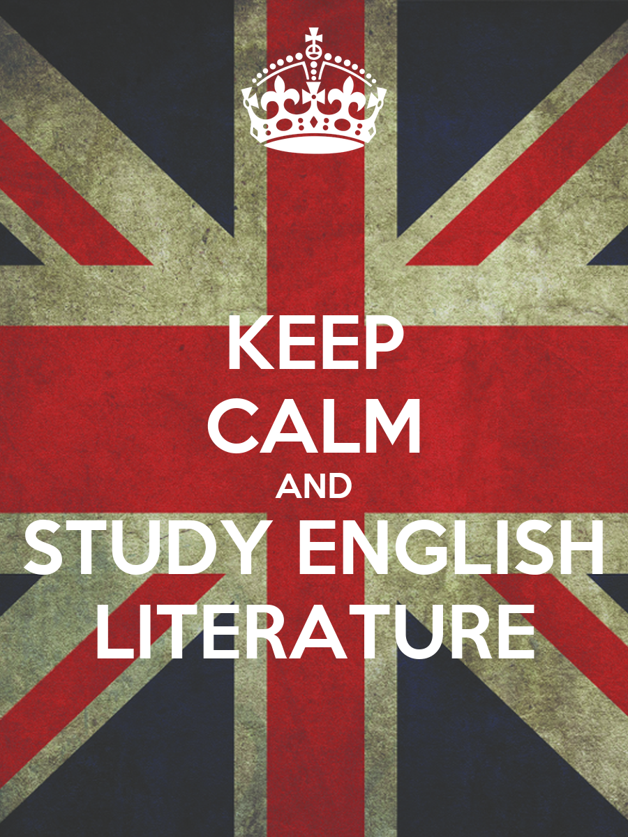 KEEP CALM AND STUDY ENGLISH LITERATURE - KEEP CALM AND ...