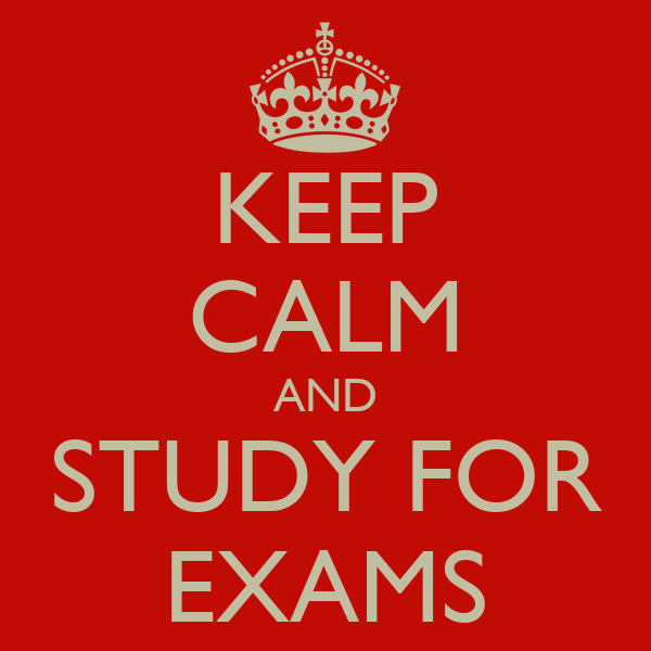 KEEP CALM AND STUDY FOR EXAMS - KEEP CALM AND CARRY ON ...