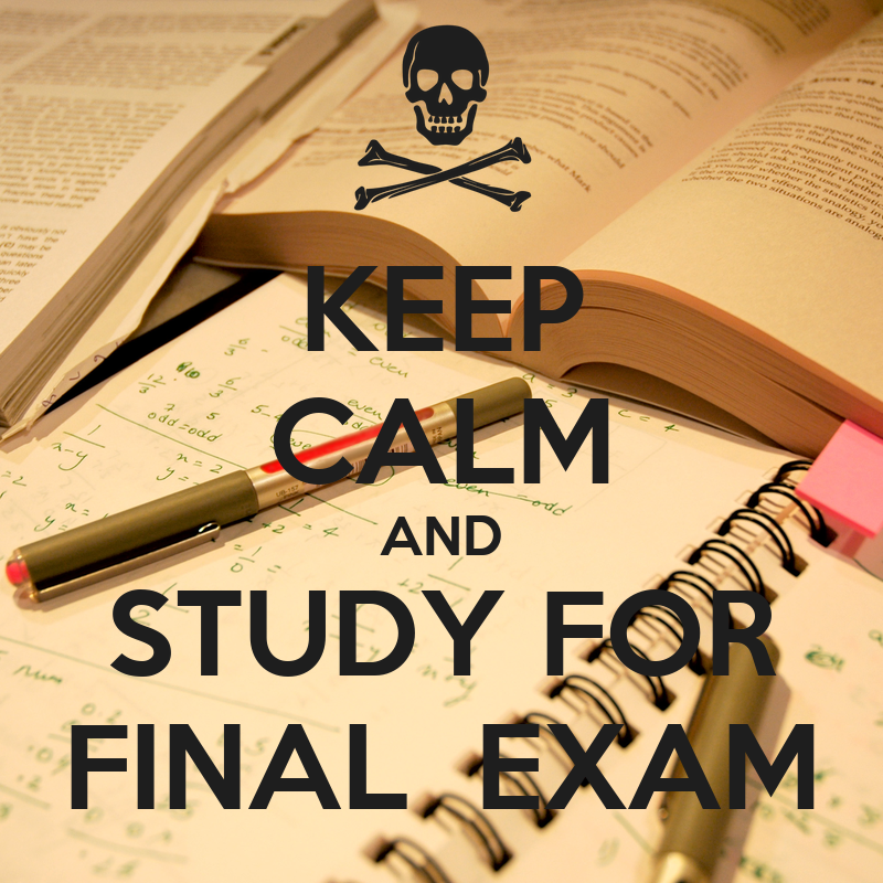 KEEP CALM AND STUDY FOR FINAL EXAM Poster | 112 | Keep ...