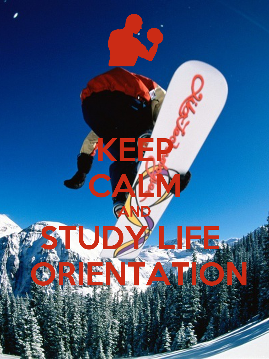 KEEP CALM AND STUDY LIFE ORIENTATION Poster | xjcmoutonx ...