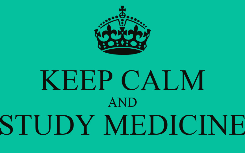 Keep calm and study medicine
