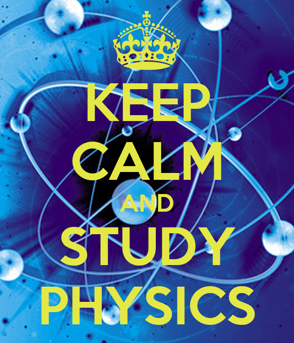 KEEP CALM AND STUDY PHYSICS Poster | BFGB | Keep Calm-o-Matic