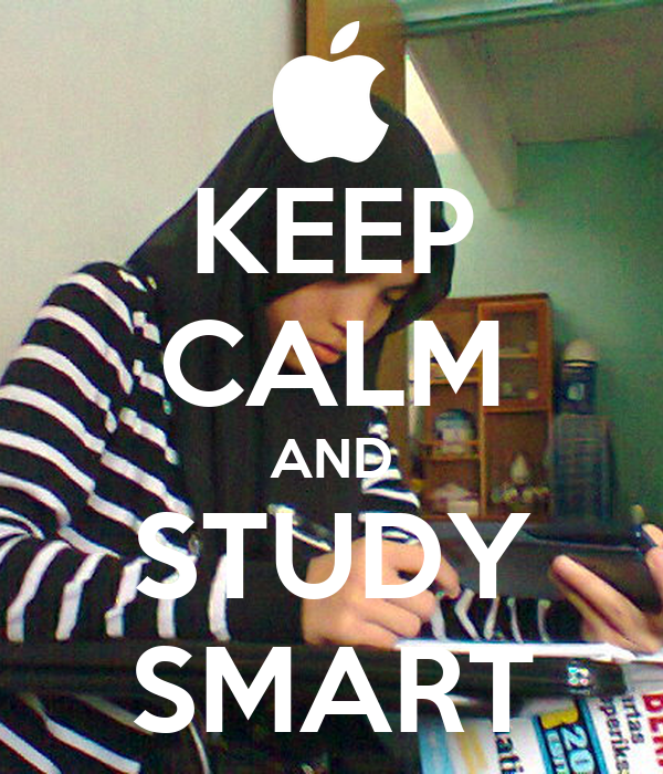 KEEP CALM AND STUDY SMART Poster | fuadhafidz | Keep Calm ...