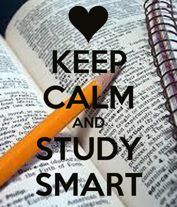KEEP CALM AND STUDY SMART Poster   ANA   Keep Calm-o-Matic