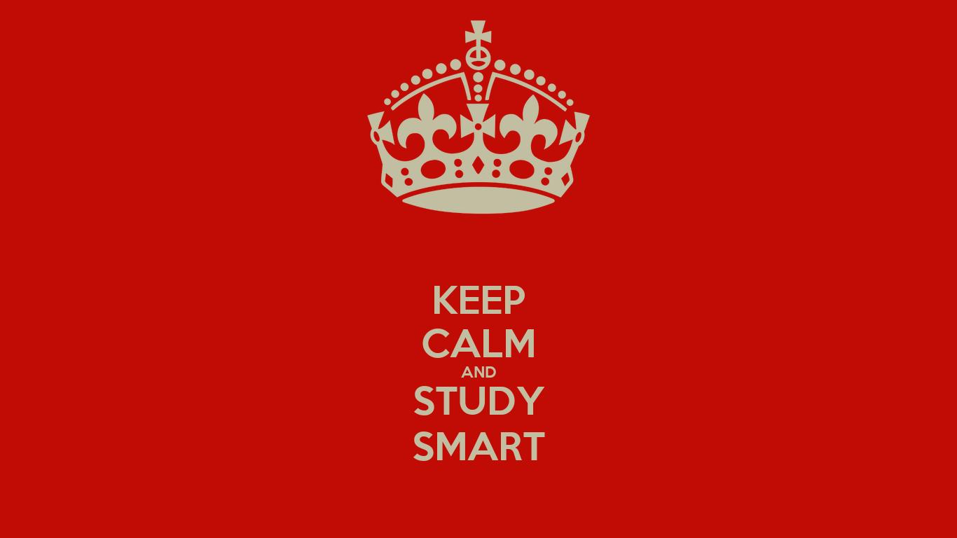 KEEP CALM AND STUDY SMART - KEEP CALM AND CARRY ON Image ...
