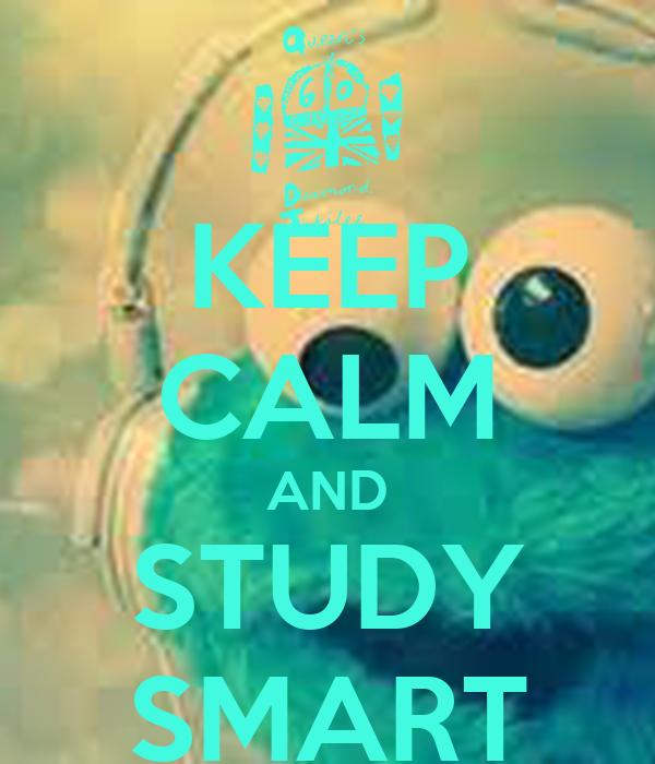 KEEP CALM AND STUDY SMART Poster   Sofia   Keep Calm-o-Matic