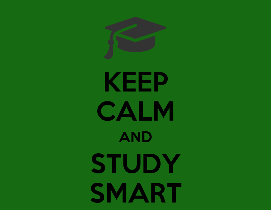 KEEP CALM AND STUDY SMART - KEEP CALM AND CARRY ON Image ...