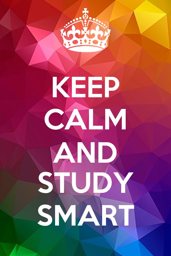 KEEP CALM AND STUDY SMART Poster   Tulip   Keep Calm-o-Matic