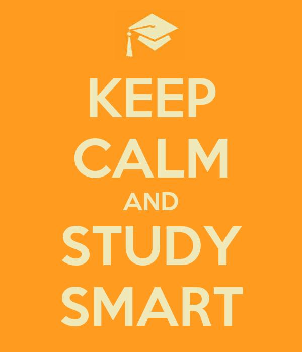 KEEP CALM AND STUDY SMART Poster   Joey Wong   Keep Calm-o ...