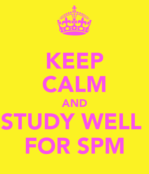 Keep Calm and Study Well for SPM