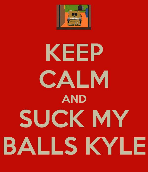 Kyle Suck My Balls 47