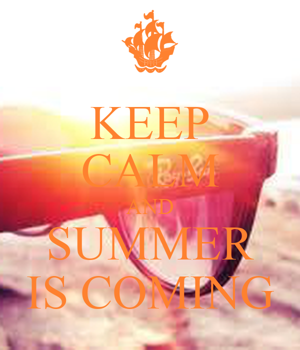 KEEP CALM AND SUMMER IS COMING   KEEP CALM AND CARRY ON Image Generator