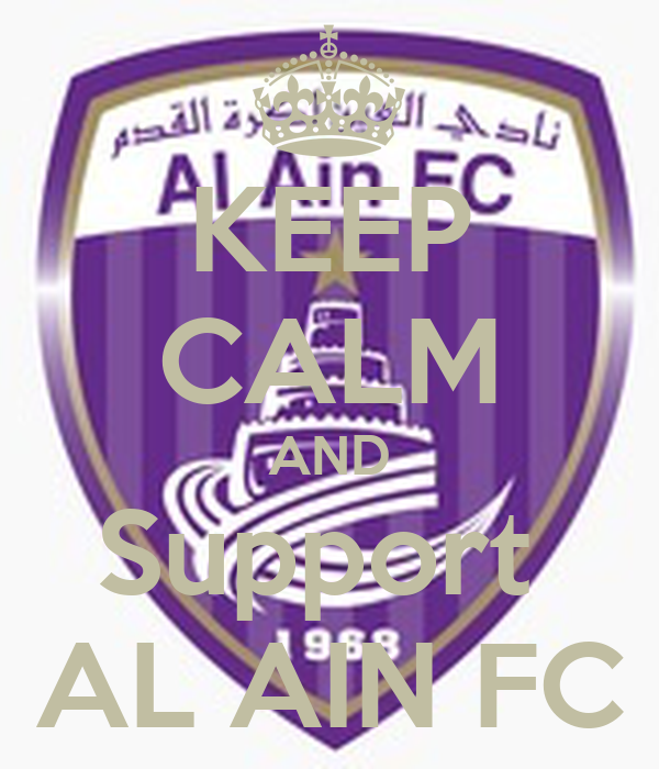KEEP CALM AND Support AL AIN FC - KEEP CALM AND CARRY ON ...