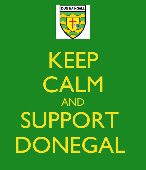 KEEP CALM AND SUPPORT DONEGAL - KEEP CALM AND CARRY ON ...