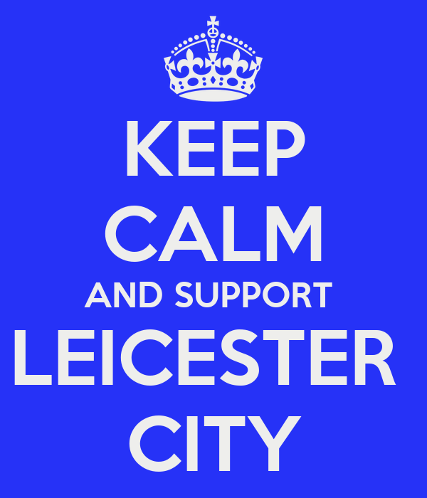 Keep Calm And Support Leicester City Poster G Keep