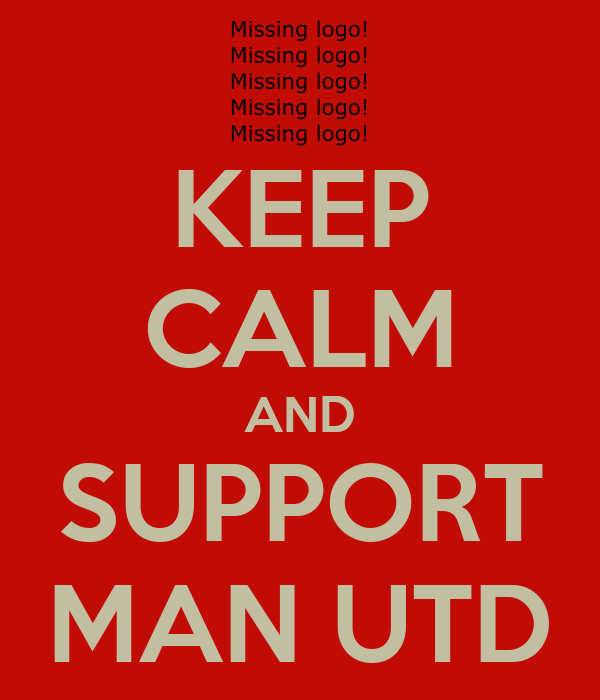 KEEP CALM AND SUPPORT MAN UTD - KEEP CALM AND CARRY ON Image Generator