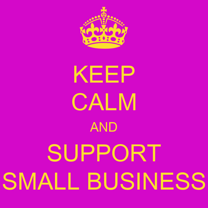 KEEP CALM AND SUPPORT SMALL BUSINESS Poster   LK