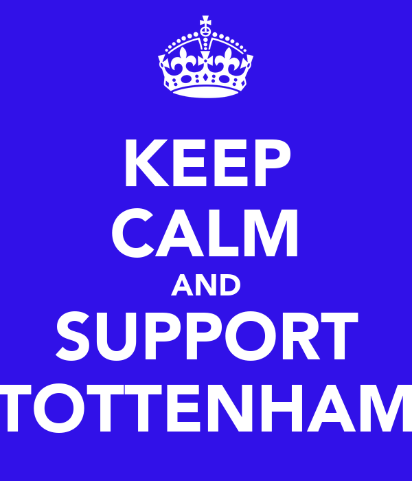 KEEP CALM AND SUPPORT TOTTENHAM