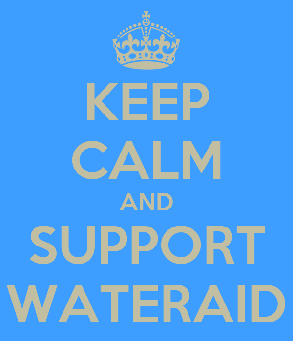 KEEP CALM AND SUPPORT WATERAID Poster | MOHAMED | Keep ...