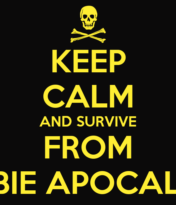 Zombie Survival Wallpaper Keep Calm And Survive From