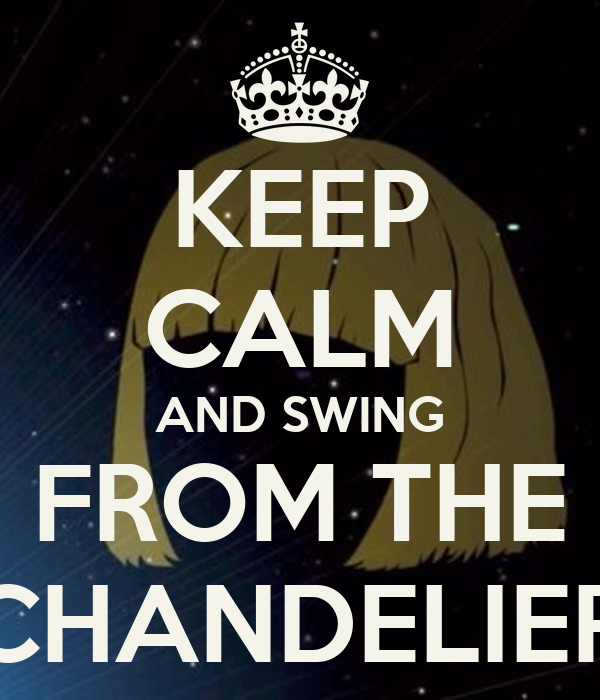 Keep calm and swing from the chandelier poster avrj13 keep calm keep calm and swing from the chandelier aloadofball Image collections