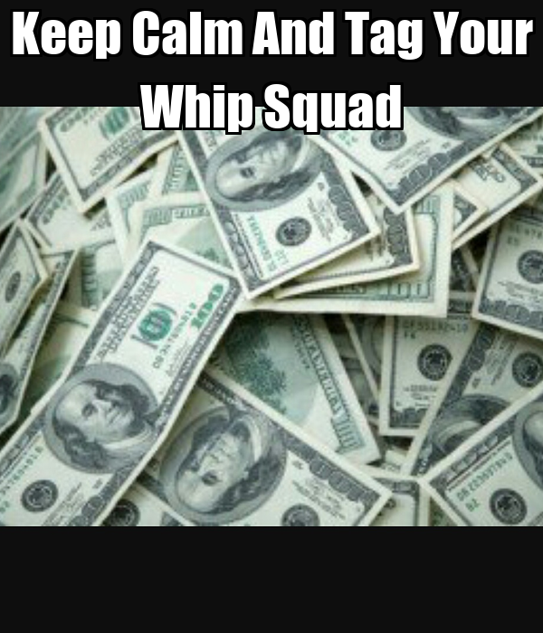 Keep calm and tag your whip squad keep calm and carry on image