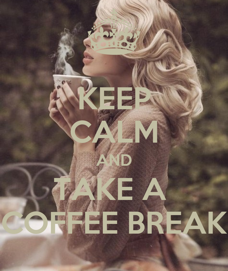 keep calm and take a coffee break poster clkelly33 keep calm o matic. Black Bedroom Furniture Sets. Home Design Ideas
