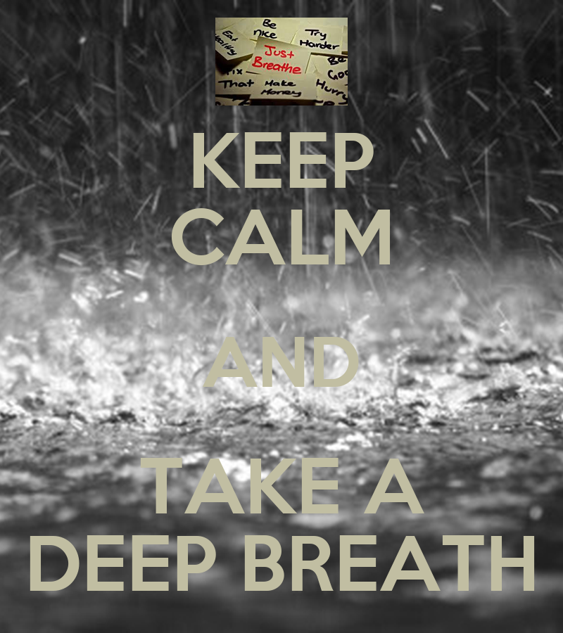KEEP CALM AND TAKE A DEEP BREATH - KEEP CALM AND CARRY ON Image Generator