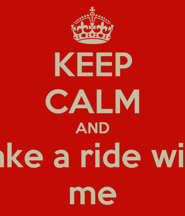 With me ride