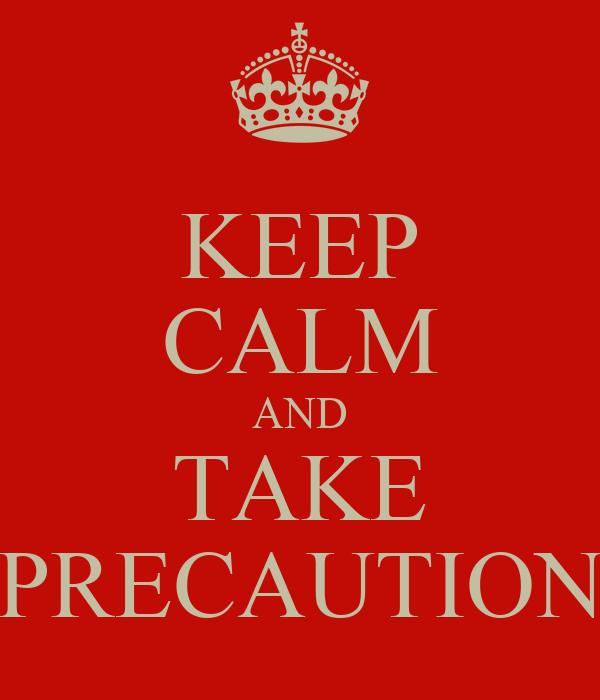 keep-calm-and-take-precaution.png