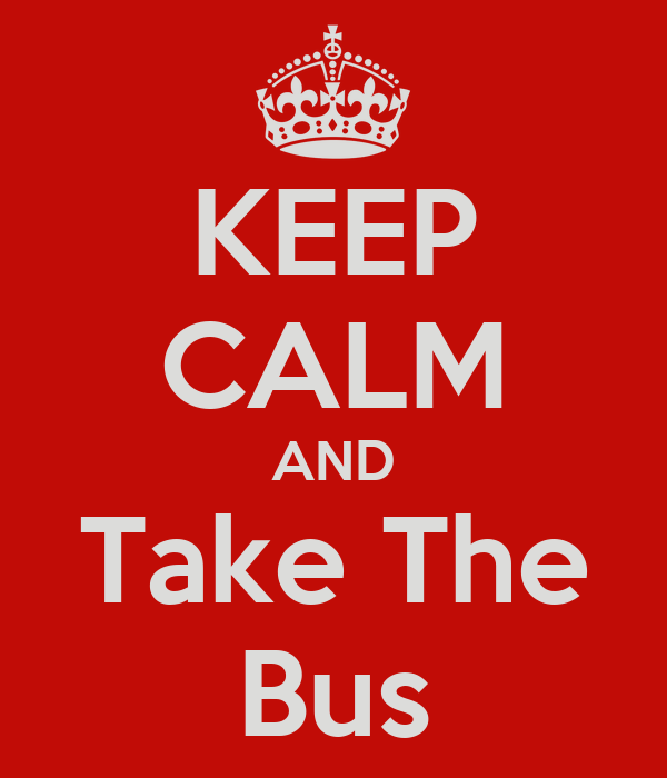 Afbeeldingsresultaat voor keep calm and take the bus