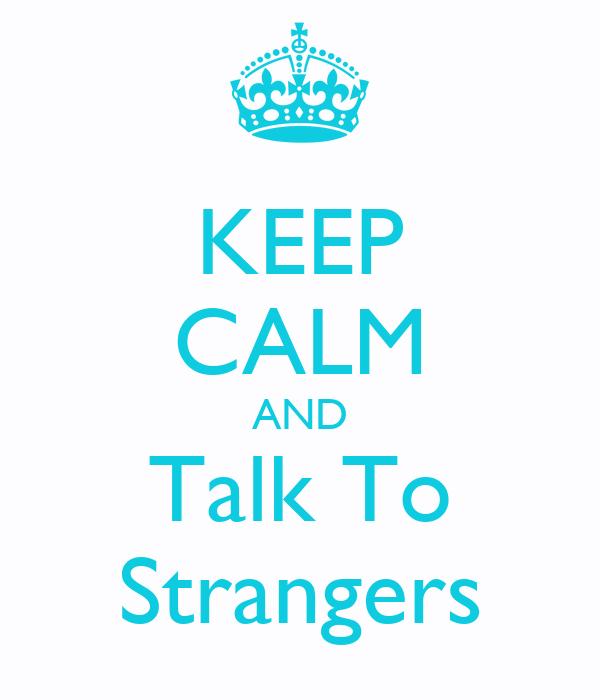 talk to strangers near you