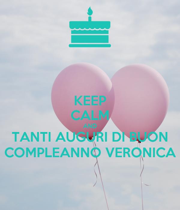 Keep calm and tanti auguri di buon compleanno veronica for Immagini di keep calm